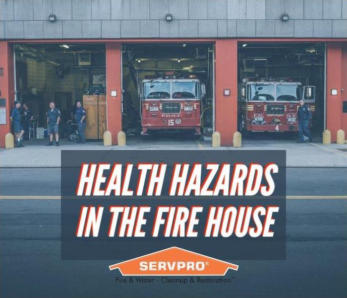 Fire station with the text Health Hazards in the Fire House and servpro logo